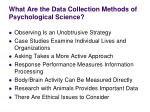 what are the data collection methods of psychological science