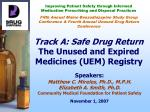 track a safe drug return the unused and expired medicines uem registry