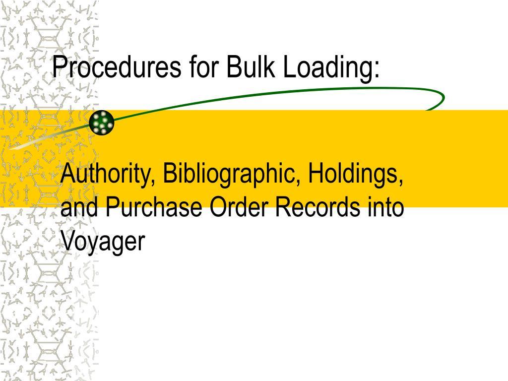 procedures for bulk loading l.