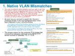 1 native vlan mismatches