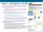step 1 configure a vlan