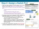 step 2 assign a switch port