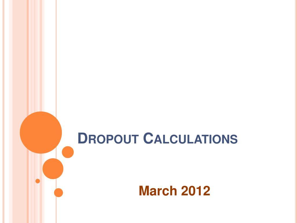 dropout calculations l.