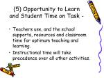 5 opportunity to learn and student time on task