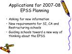 applications for 2007 08 epss planning