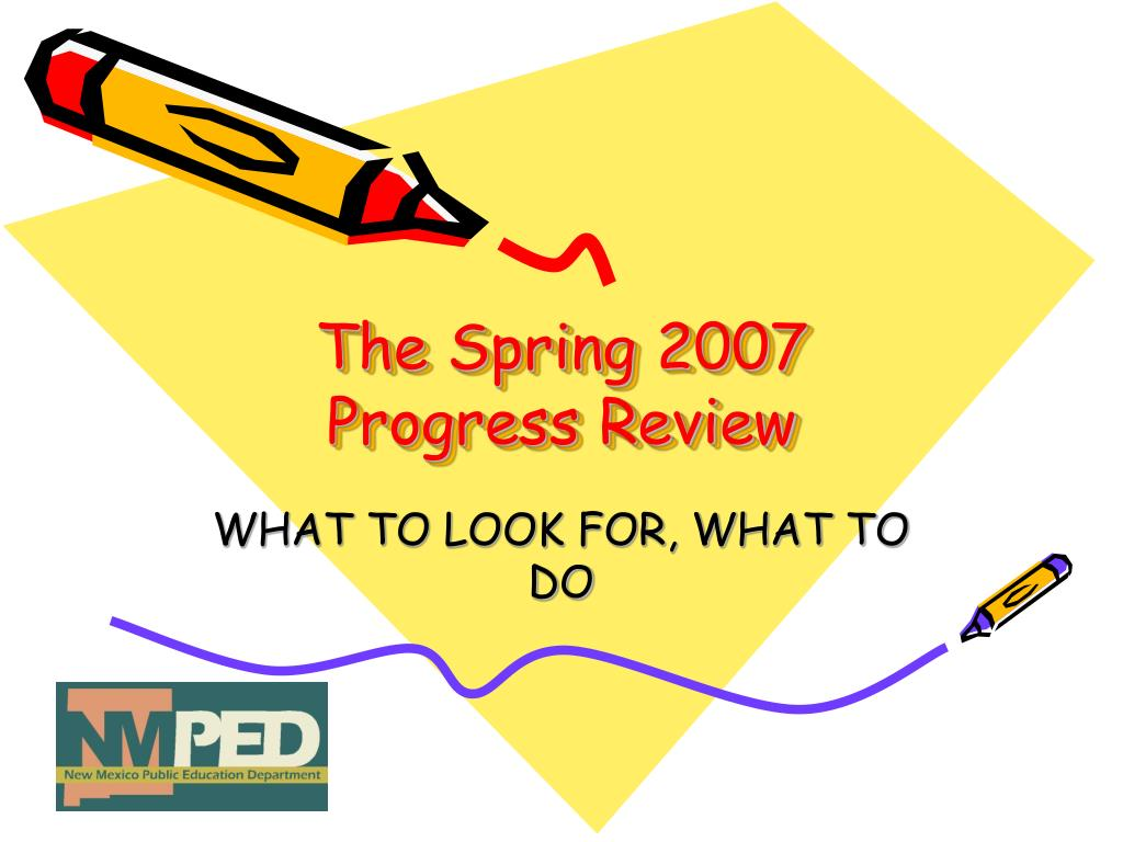 the spring 2007 progress review l.
