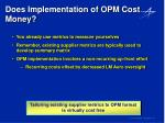 does implementation of opm cost money