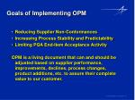 goals of implementing opm