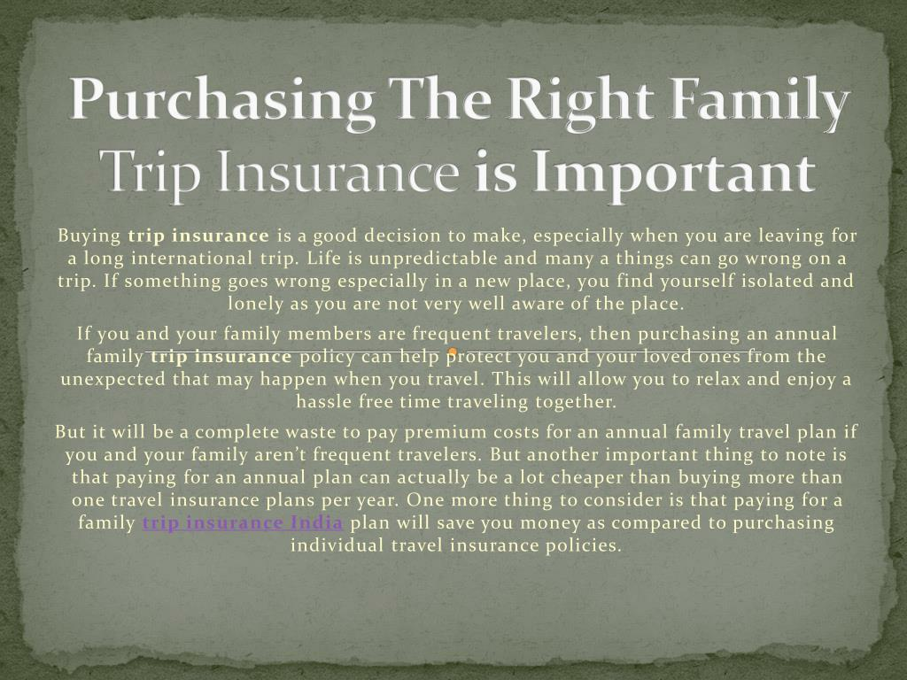 purchasing the right family trip insurance is important l.