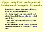 opportunity cost an important fundamental concept in economics