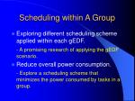 scheduling within a group