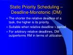 static priority scheduling deadline monotonic dm