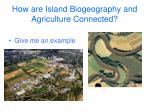 how are island biogeography and agriculture connected
