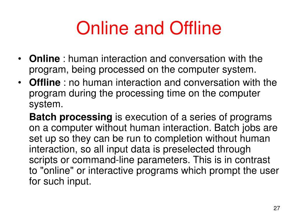 Online and Offline