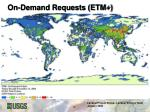 on demand requests etm