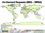 on demand requests mss wrs2