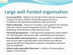 large well funded organisation