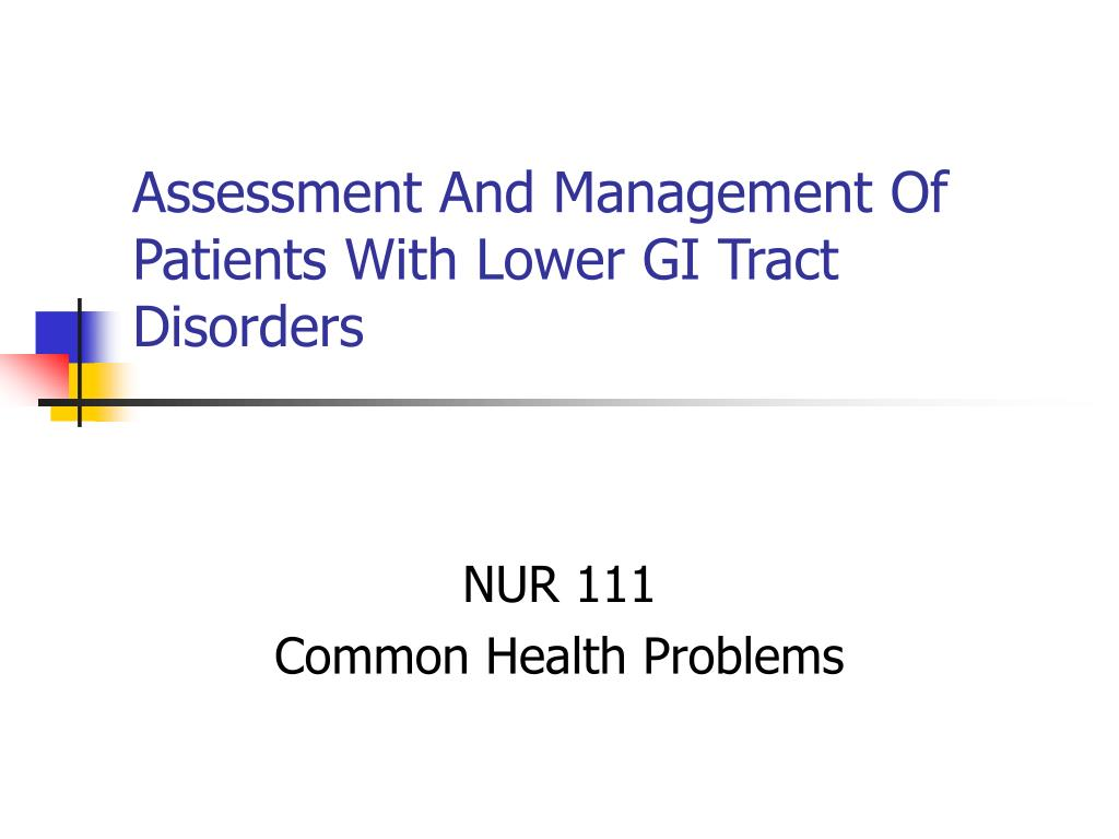 assessment and management of patients with lower gi tract disorders l.