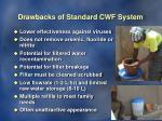 drawbacks of standard cwf system