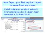 now export your first required report to a new excel workbook
