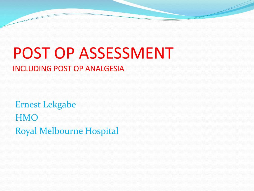 post op assessment including post op analgesia l.