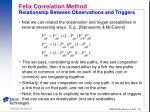 felix correlation method relationship between observations and triggers