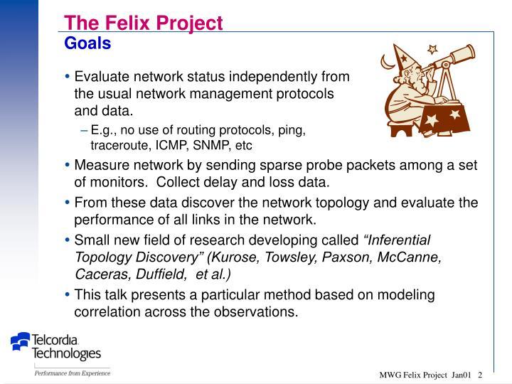 The felix project goals