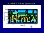 example of auditory segmentation