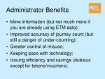 administrator benefits