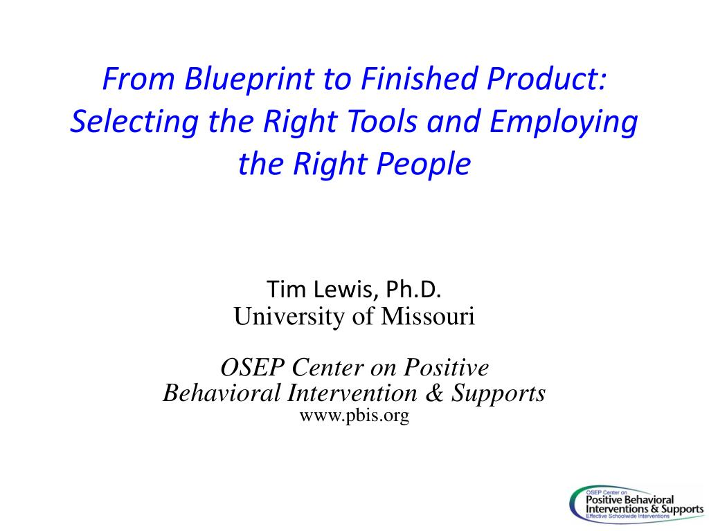 from blueprint to finished product selecting the right tools and employing the right people l.