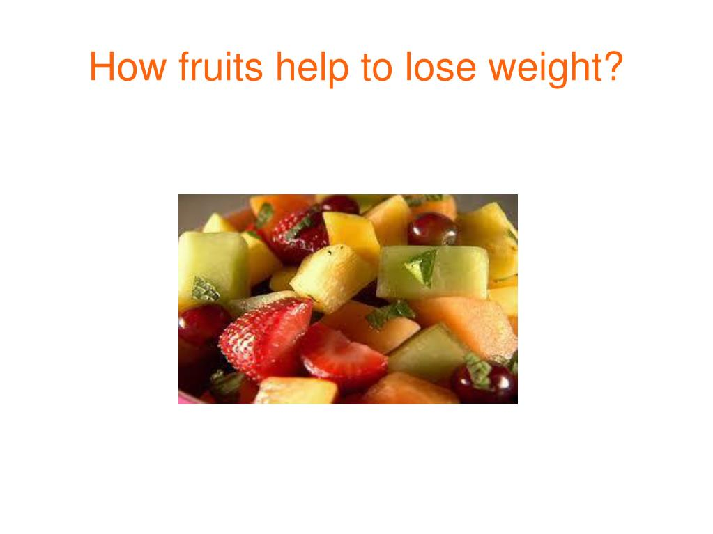 how fruits help to lose weight l.