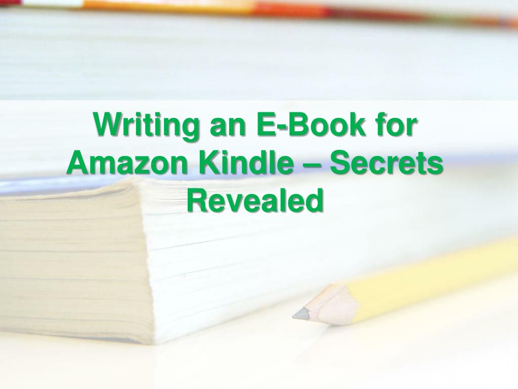 writing an e book for amazon kindle secrets revealed l.
