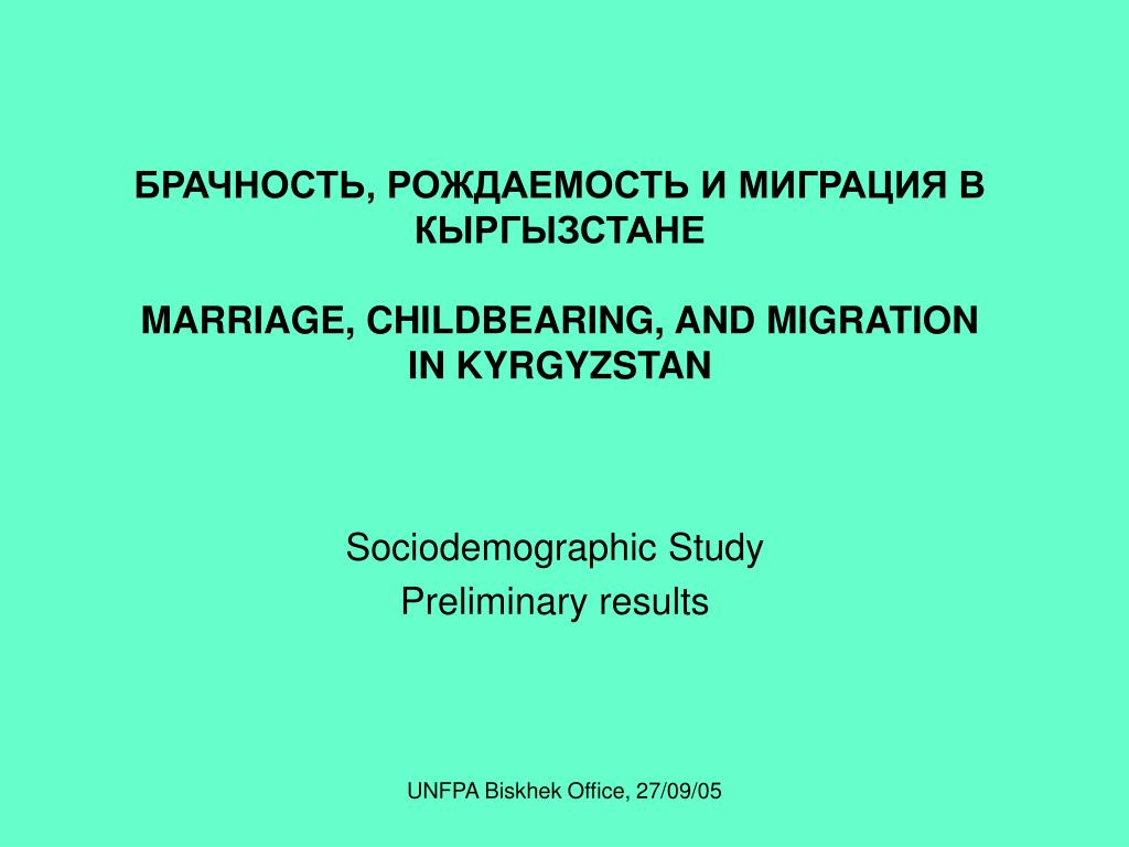 marriage childbearing and migration in kyrgyzstan l.