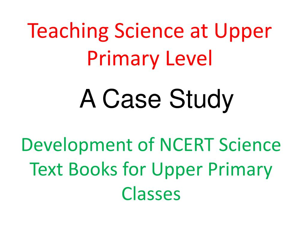 teaching science at upper primary level l.