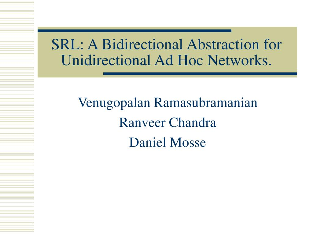 srl a bidirectional abstraction for unidirectional ad hoc networks l.