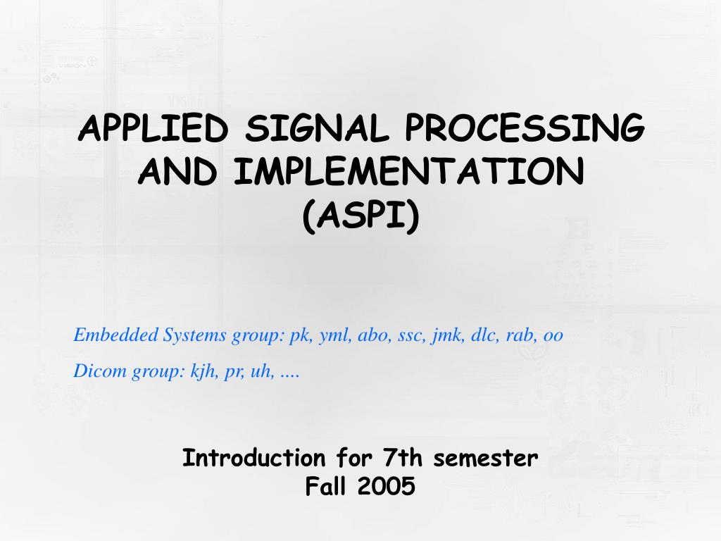 applied signal processing and implementation aspi l.