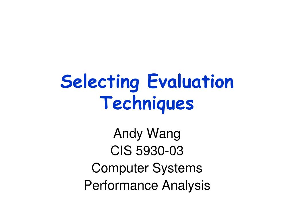 selecting evaluation techniques l.