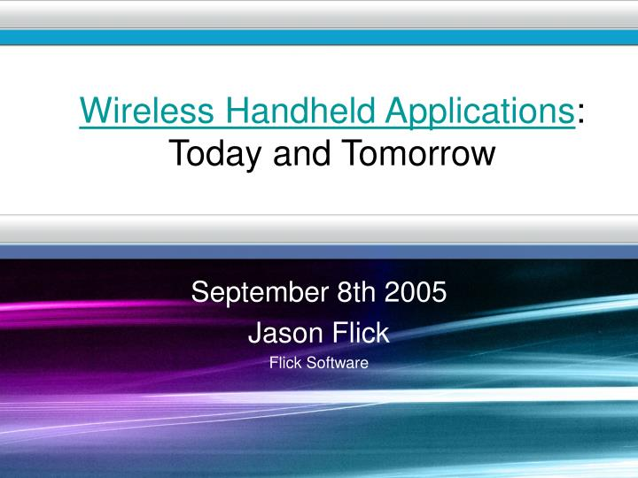 wireless handheld applications today and tomorrow n.