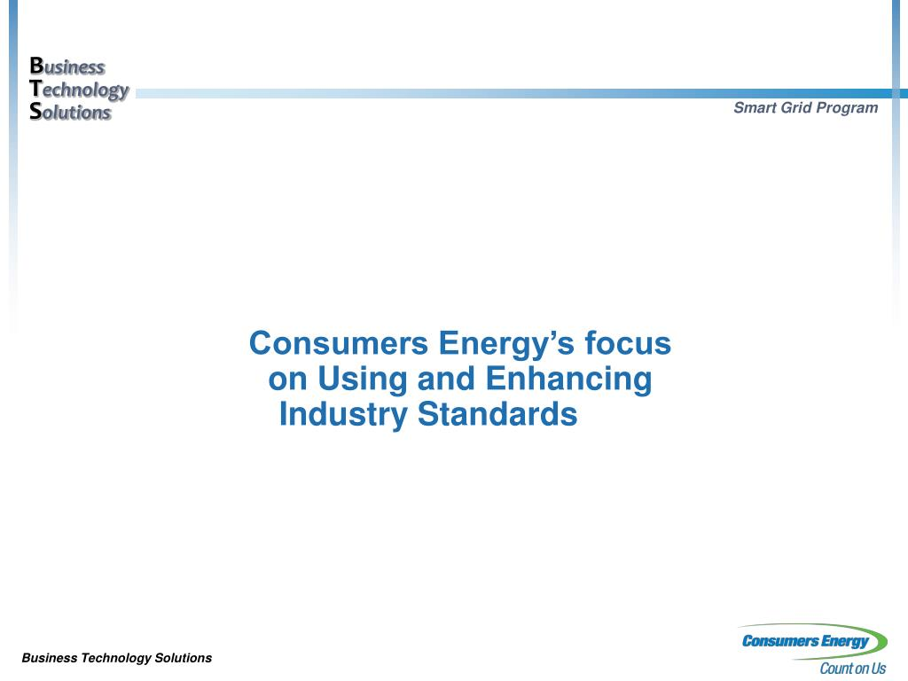 consumers energy s focus on using and enhancing industry standards l.