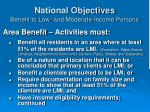 national objectives benefit to low and moderate income persons22