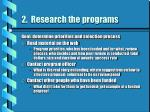 2 research the programs