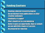 funding cautions