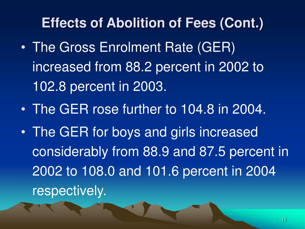 Effects of Abolition of Fees (Cont.)