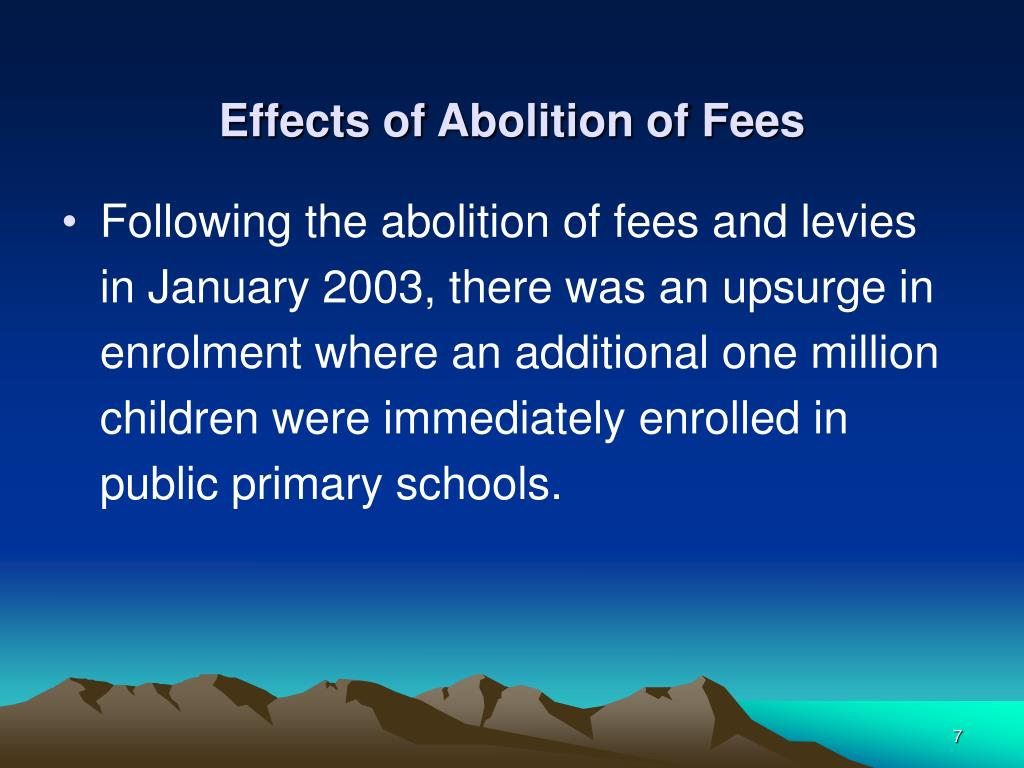 Effects of Abolition of Fees