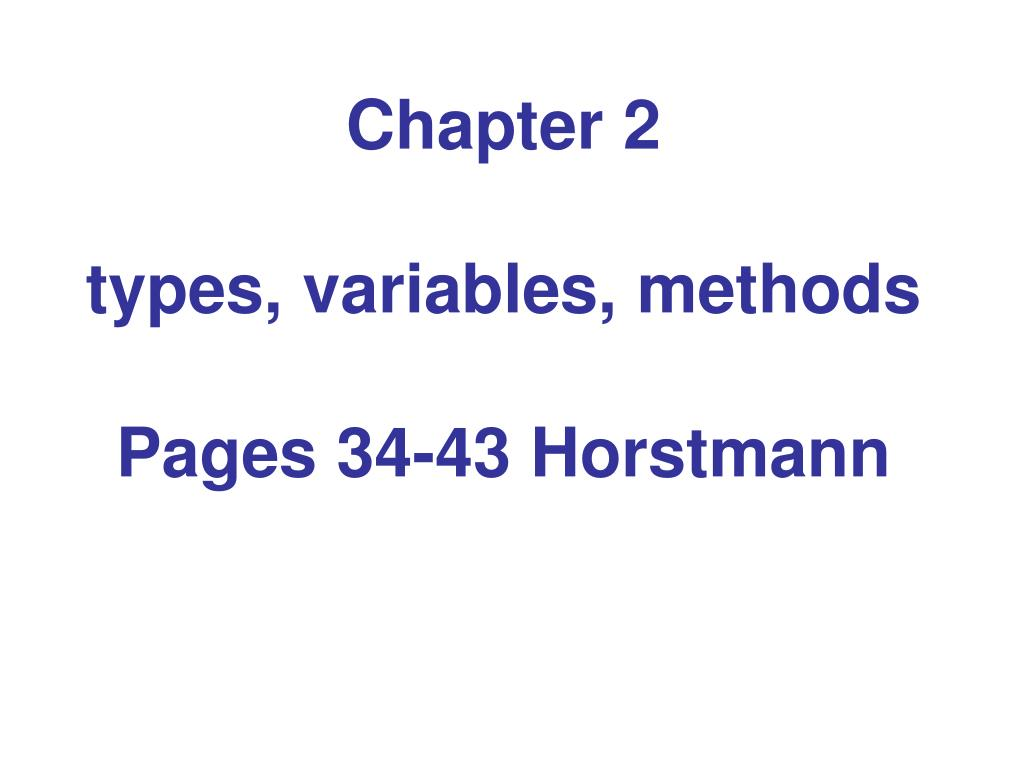 chapter 2 types variables methods pages 34 43 horstmann l.