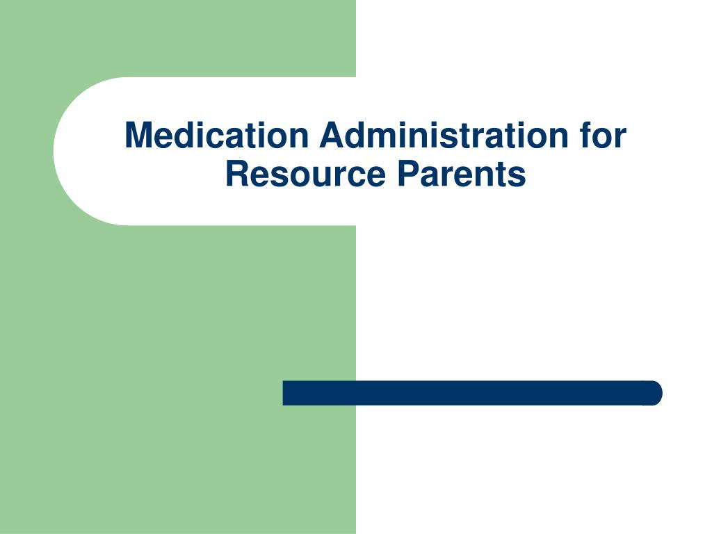 medication administration for resource parents l.