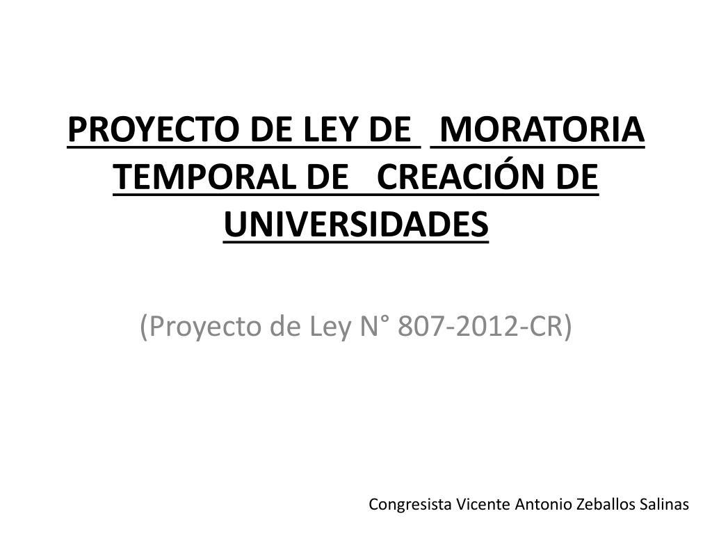 proyecto de ley de moratoria temporal de creaci n de universidades l.