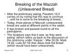 breaking of the mazzah unleavened bread
