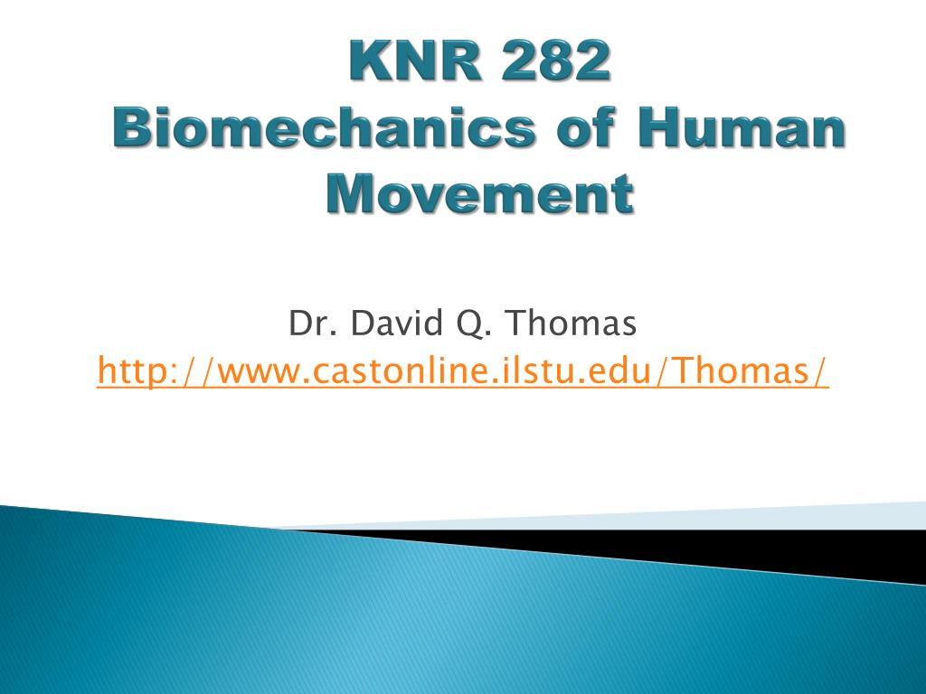 knr 282 biomechanics of human movement l.