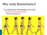 why study biomechanics31